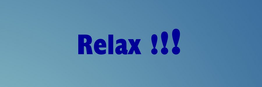 Relax!!!